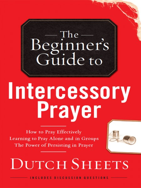 The Beginners Guide To Intercessory Prayer By Dutch Sheets For The Olive Tree Bible App On