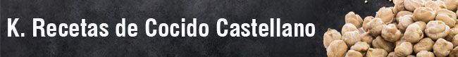 K. Recetas de Cocido Castellano
