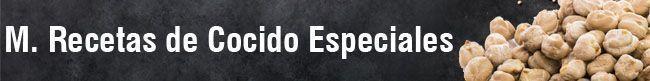 M. Recetas de Cocido Especiales