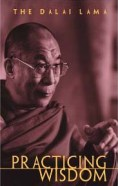 practicing wisdom : guide to bodhisttvas way of life by dalai lama