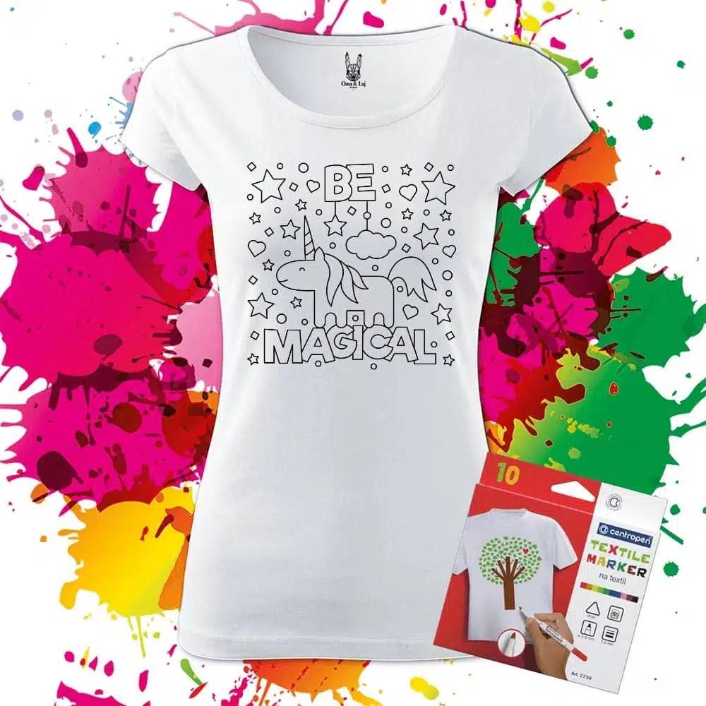 Motivačné dámske tričko Buď Magický - Omaľovánka - Oma & Luj