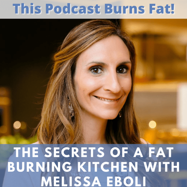 The Secrets of a Fat Burning Kitchen!