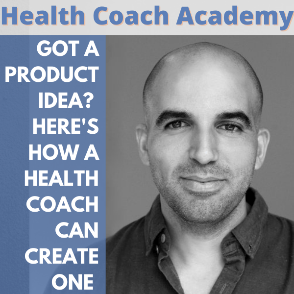 Got a Product Idea? Here's How a Health Coach Can Create One!