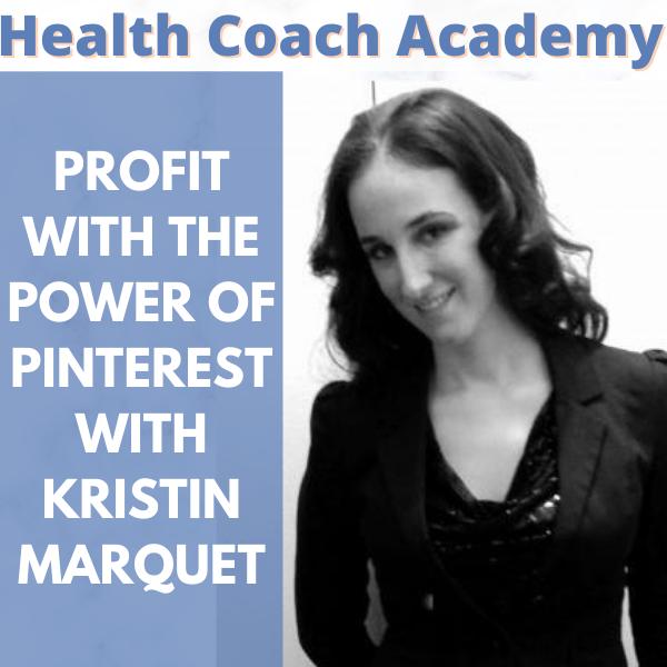 Pinterest, Marquet Media, Kristin Marquet, Health Coach Academy, podcast
