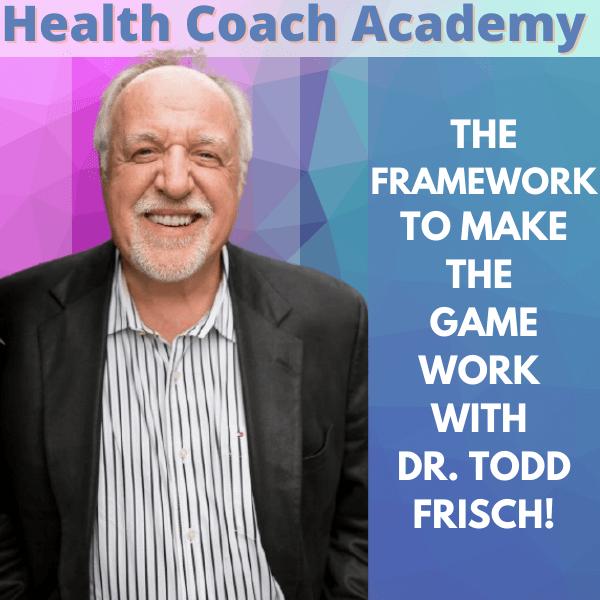 Dr. Todd Frisch, SHAPE, SHAPE ReClaimed, Health Coach Academy, podcast, health coaching