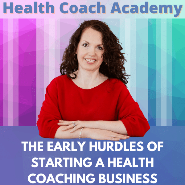 The Early Hurdles of Starting a Health Coaching Business