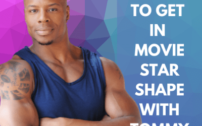 How to Get in Movie Star Shape with Tommy Europe!