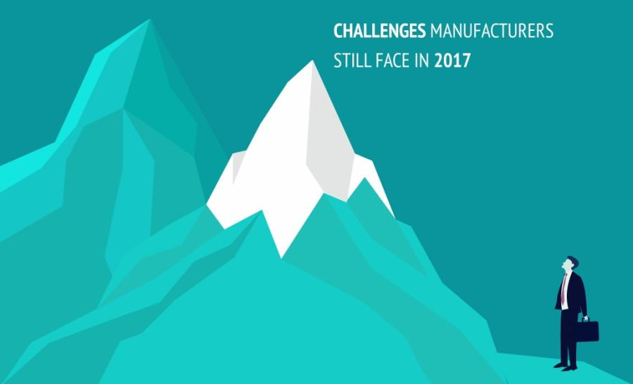 Challenges Manufacturers still face in 2017