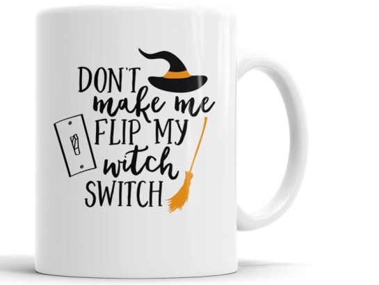 """Don't Make Me Flip My Witch Switch"" Funny Halloween Coffee Mug"
