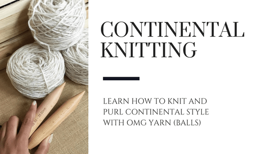 Learn To Knit Continental Knitting Omg Yarn Balls