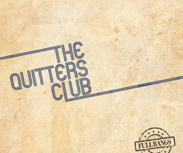 The Quitters Club - Full Bangs