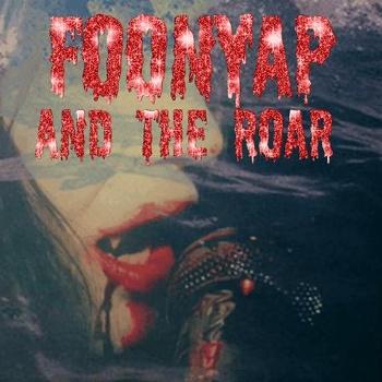 Foonyap and the Roar