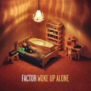 factor_woke_up_alone_450x450