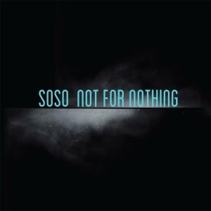 soso not for nothing