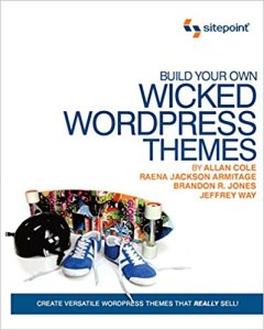 build your own wicked wordpress themes | web design