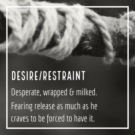 Desire/Restraint Desperate, wrapped & milked. Fearing Release as much as her craves to have it. Long distance fleshlight fuck
