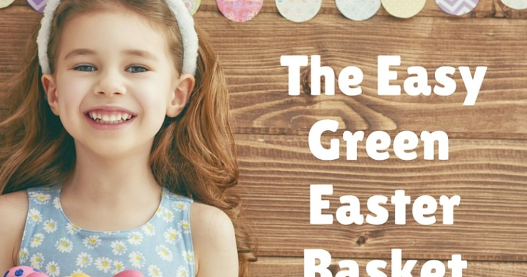 The Easy Green Easter Basket