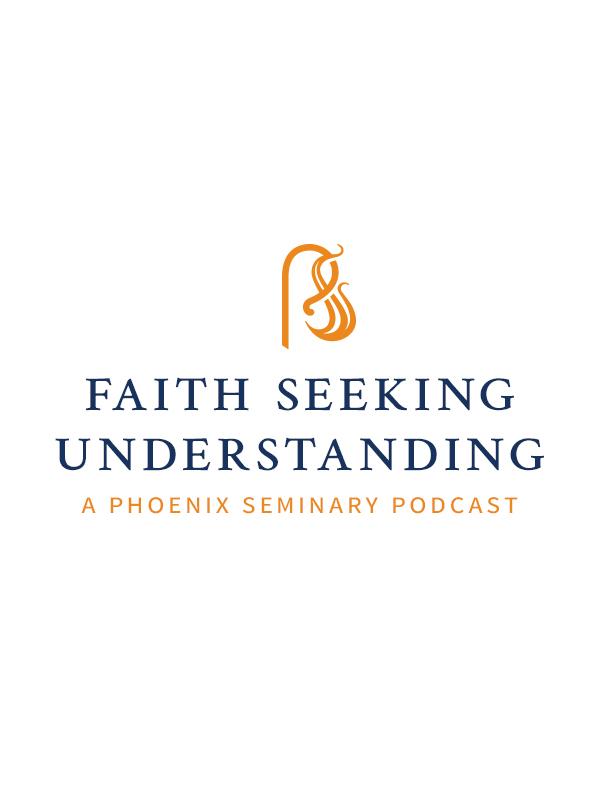 Faith Seeking Understanding Podcast