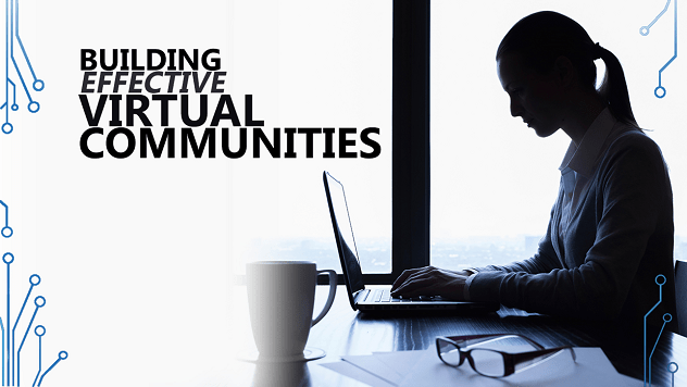 5 tips to build effective virtual communities
