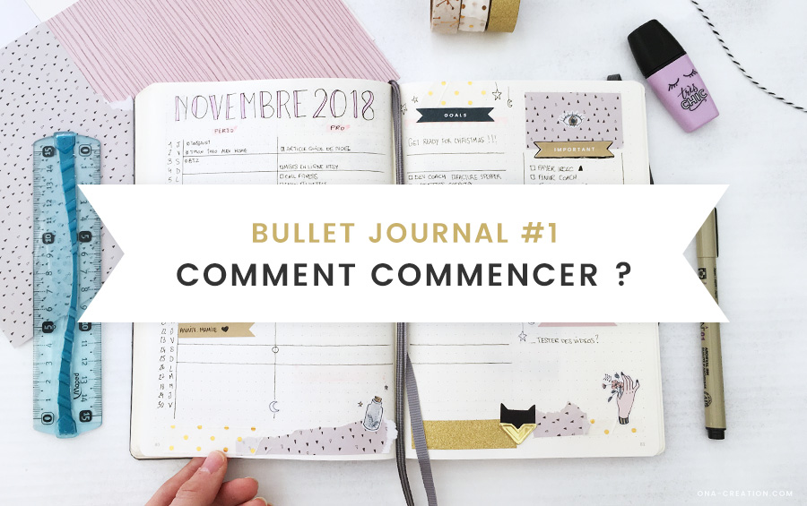 Comment commencer un bullet Journal ? - Decoration bujo original. Page mois presentation by ONA Creation - inspiration