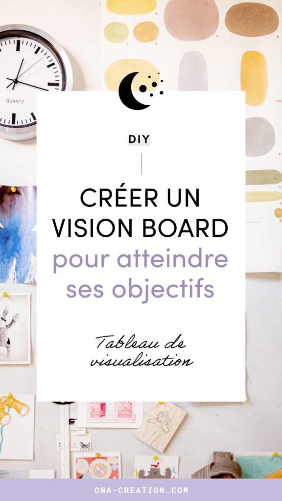 Créer un vision board pour atteindre ses objectifs, tableau de visualisation, rester focus, concentration, DIY