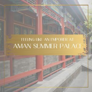Aman Summer Palace Feature