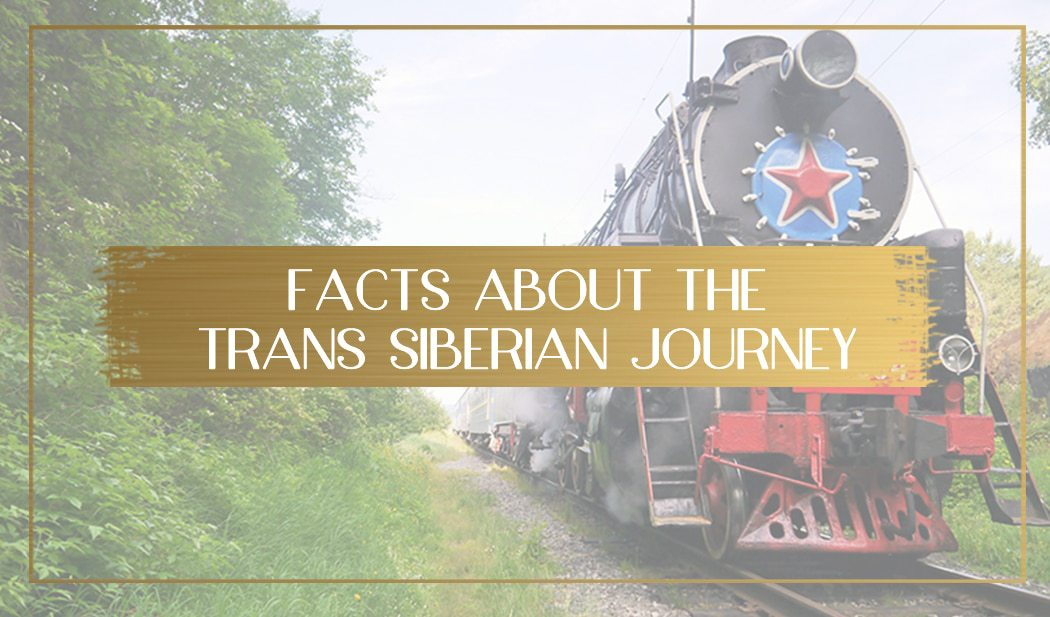 Facts about the Trans Siberian main