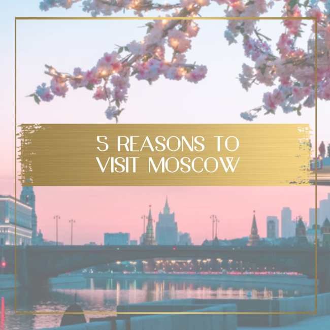 Reasons to visit Moscow feature