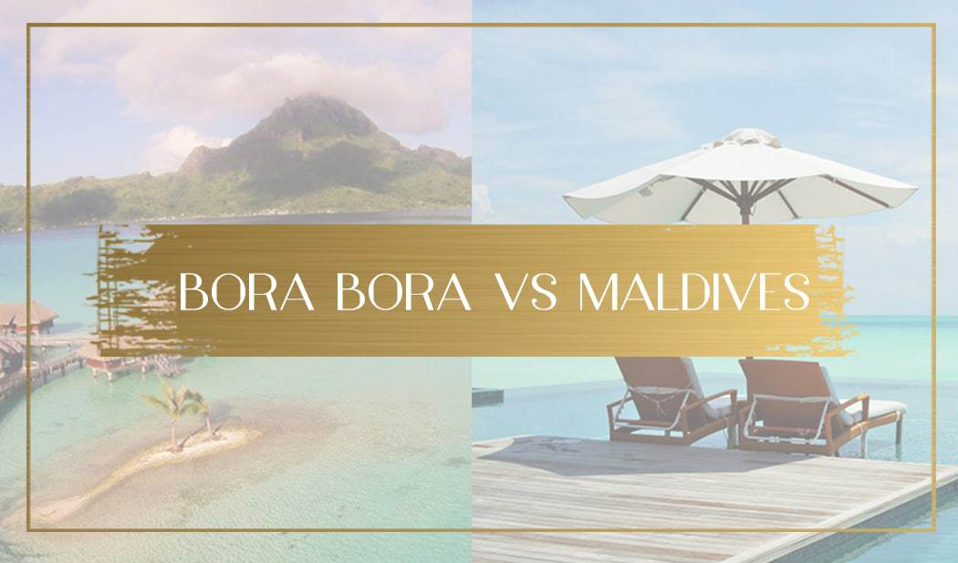 Maldives or Bora Bora main