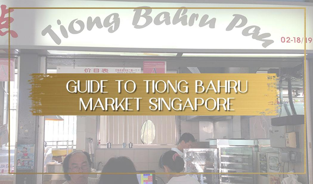 Guide to Tiong Bahru Market feature
