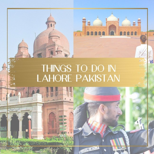 Things to do in Lahore Pakistan feature