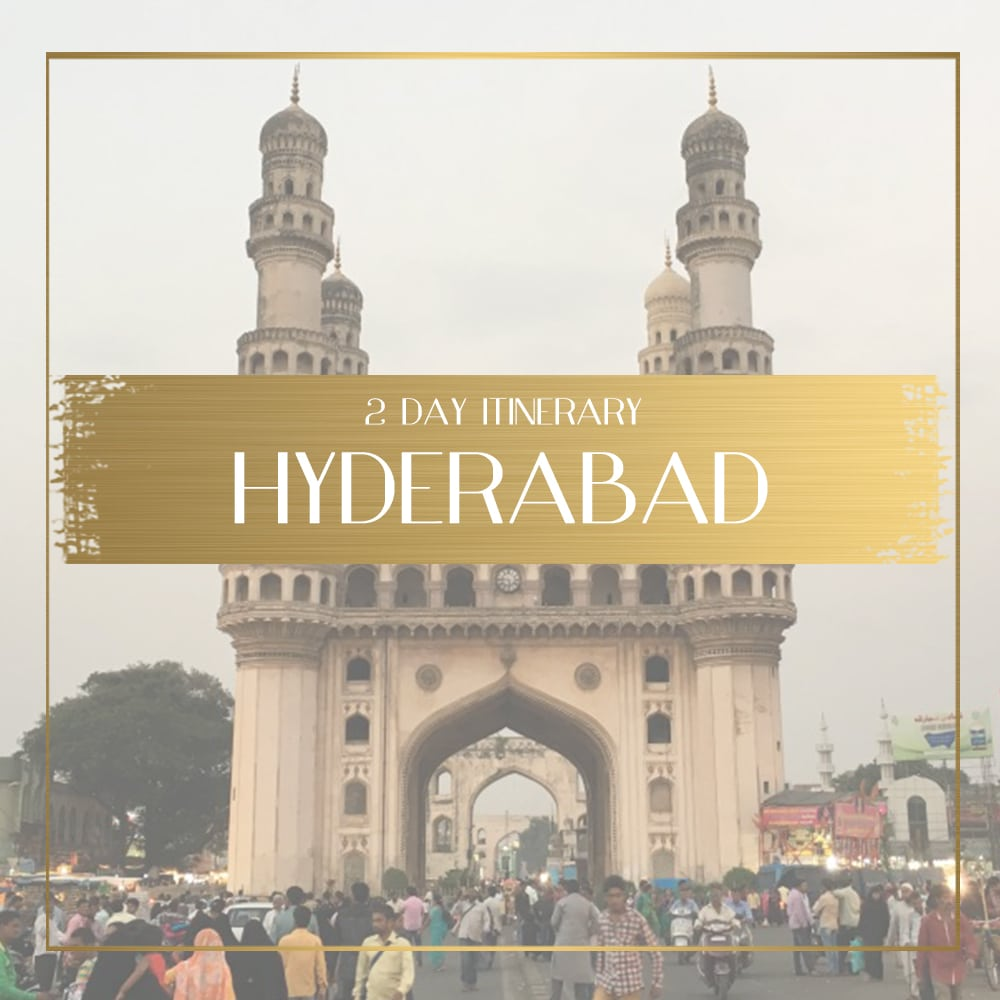Hyderabad Itinerary: Things to see in Hyderabad India in 2