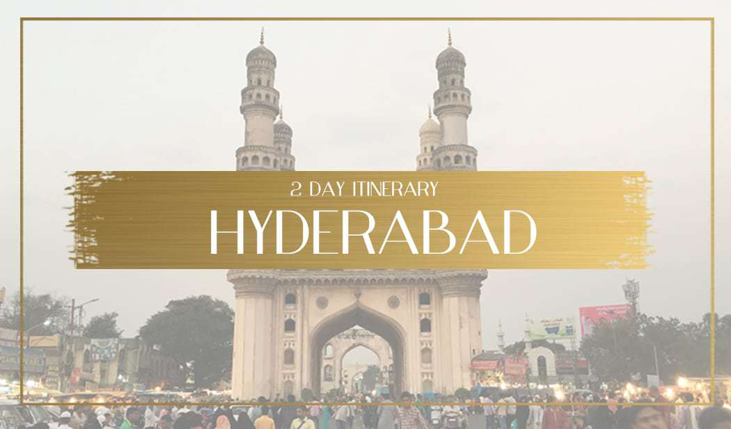 Things to see in Hyderabad in 2 days main