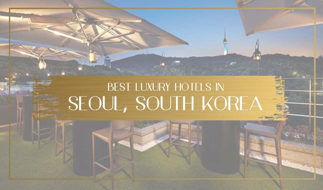 Luxury hotels in Seoul