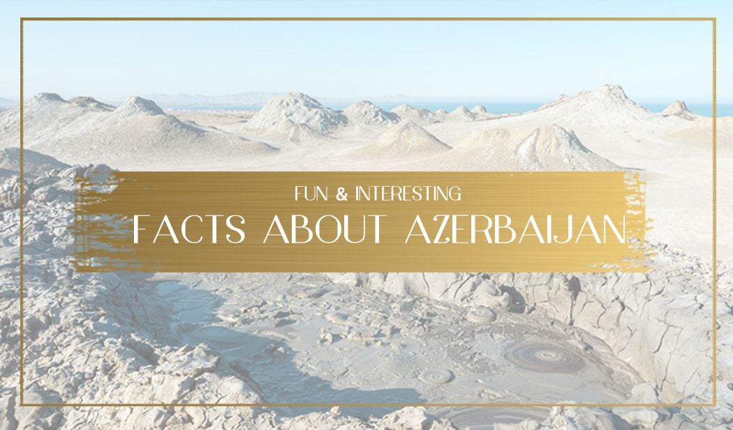 facts about Azerbaijan Main