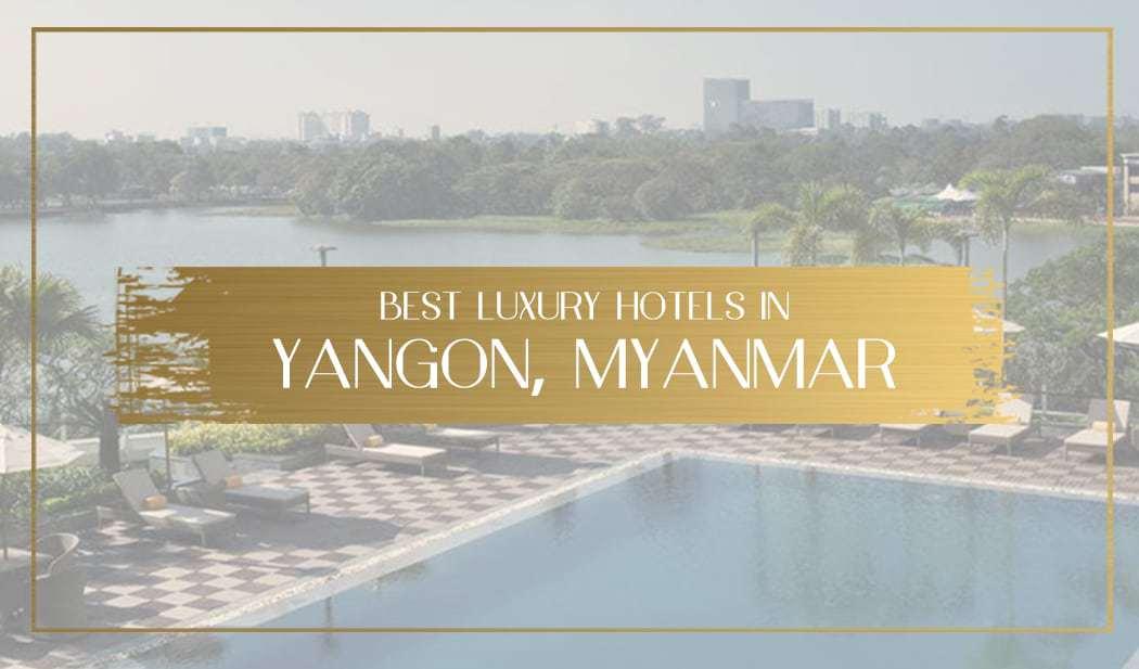 Luxury hotels in Yangon Main