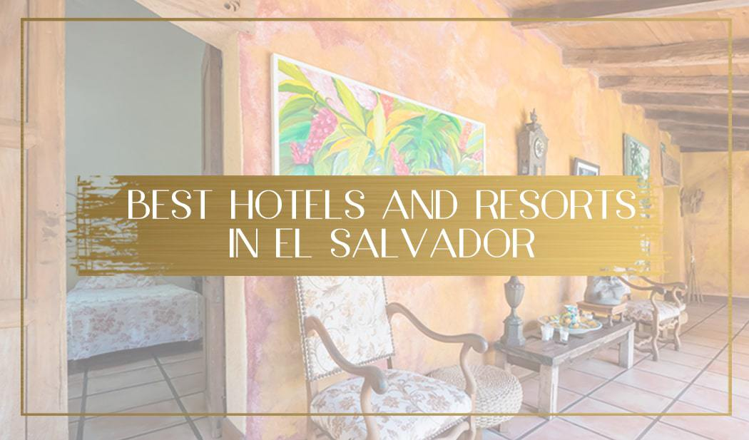 best resorts and hotels in El Salvador Main