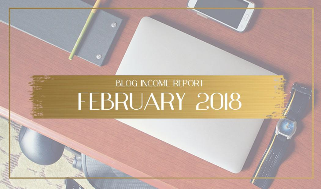 Blog Income Report for February 2018 Main