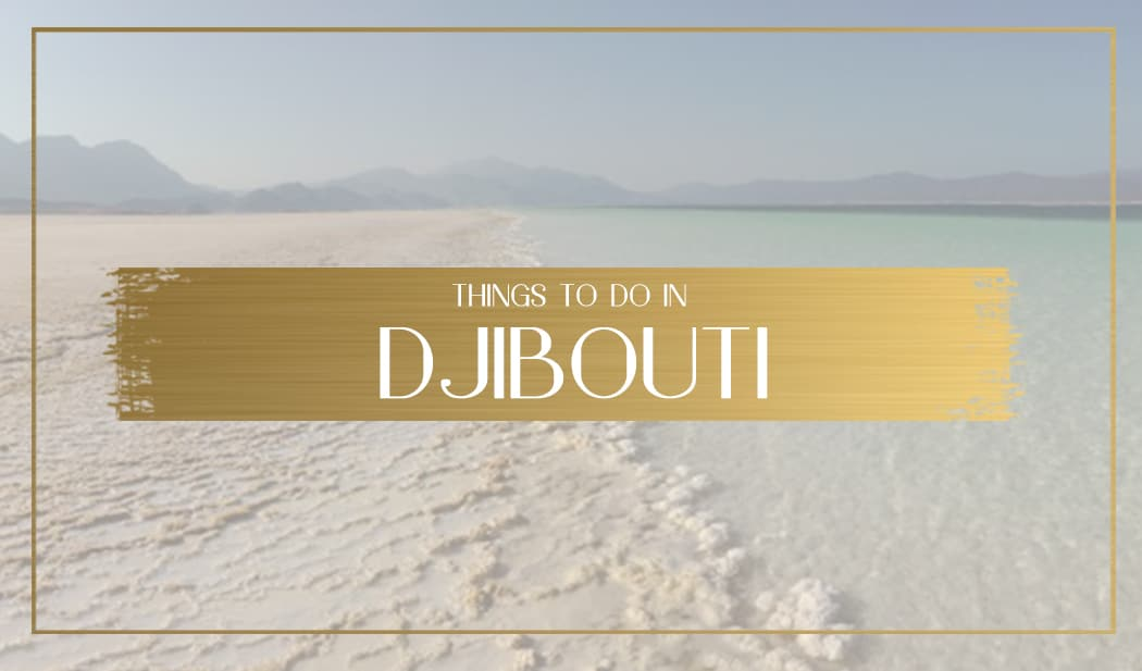 Things to do in Djibouti Main