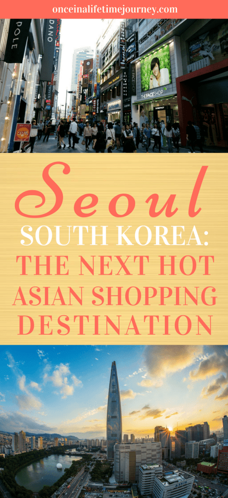 Seoul South Korea The Next Hot Shopping Destination in Asia