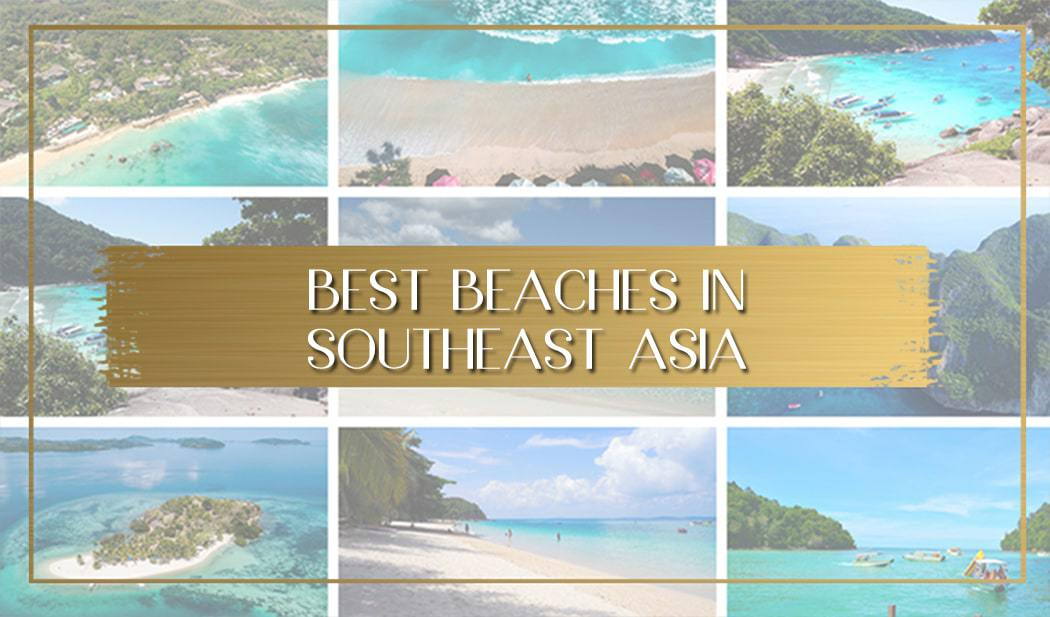 7448c0f5e2 The best beaches in Southeast Asia - Once In A Lifetime Journey