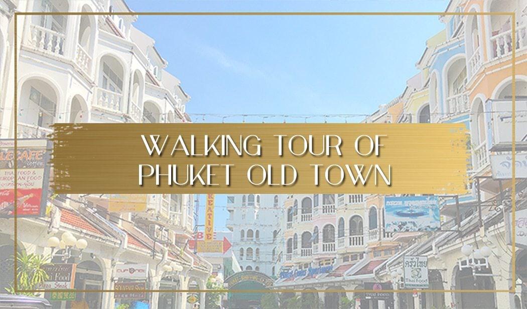 Walking tour of Phuket Old Town main
