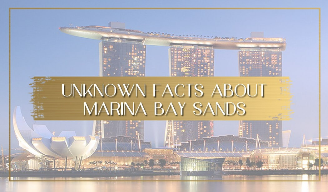 Facts about Marina Bay Sands in Singapore main
