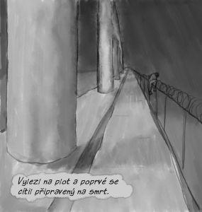 Vylezl na plot a poprvé se cítil připravený na smrt.