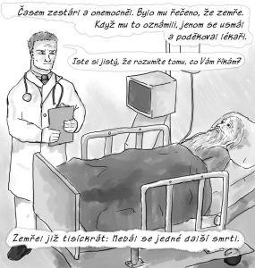 Časem zestárl a onemocněl. Bylo mu řečeno, že zemře. Když mu to oznámili, jenom se usmál a poděkoval lékaři.