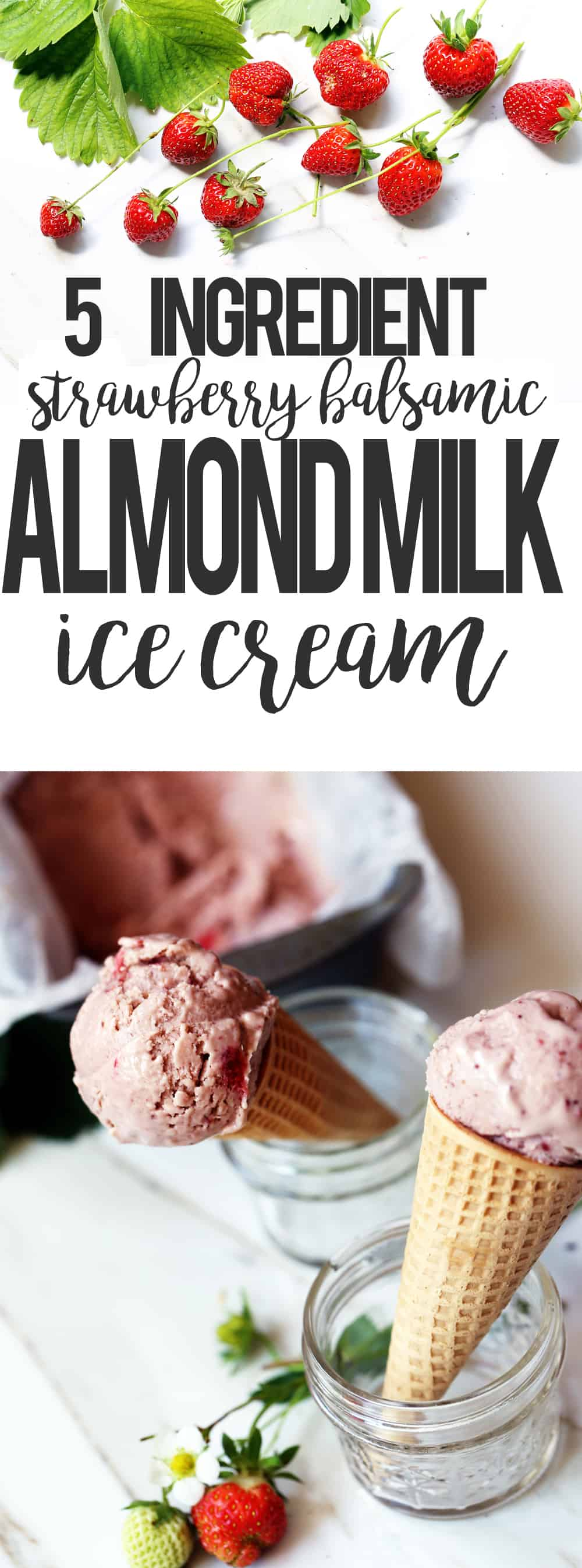 Five ingredient Strawberry Balsamic Almond Milk Ice Cream
