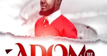 Brother Fire ft Bro Sammy - Adom Bi