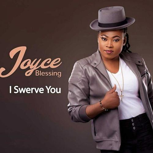 Joyce Blessing - I Swerve You