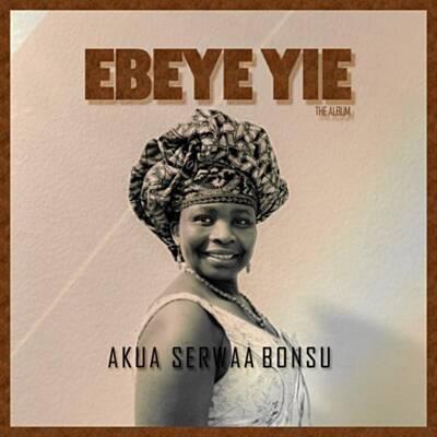 Akua Serwaa Bonsu - Ebeye Yie