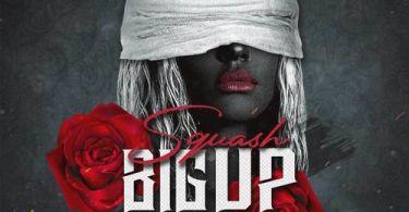 Squash - Big Up Yuh Self